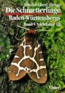 Die Schmetterlinge Baden-württembergs: Nachtfalter I-VII