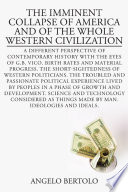 The Imminent Collapse of America and of the Whole Western Civilization
