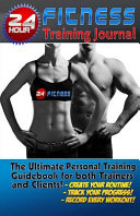 The 24 Hour Fitness Training Journal and Logbook