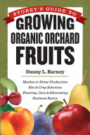 Storey s Guide to Growing Organic Orchard Fruits