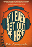 If I Ever Get Out of Here Eric L. Gansworth Cover