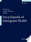 Encyclopedia of Immigrant Health  , Volume 2