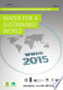 The United Nations world water development report 2015: water for a sustainable world