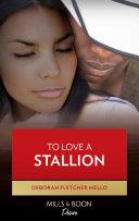 To Love A Stallion  Mills   Boon Kimani   The Stallion Brothers  Book 1