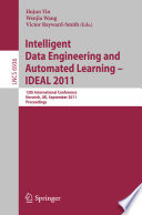 Intelligent Data Engineering and Automated Learning -- IDEAL 2011