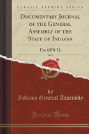 Documentary Journal Of The General Assembly Of The State Of Indiana Vol 1