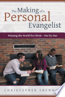 The Making Of A Personal Evangelist Winning The World For Christ One By One