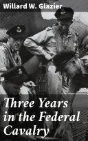 Three Years in the Federal Cavalry Book