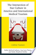 The Intersection of Star Culture in America and International Medical Tourism Book PDF