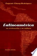 Latinoamerica: Su Civilizacion Y Su Cultura