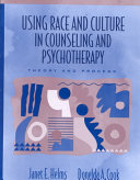 Using Race and Culture in Counseling and Psychotherapy Book