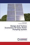 Design and Techno Economics of Solar Water Pumping System Book