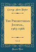 The Presbyterian Journal 1965 1966 Vol 24 Classic Reprint