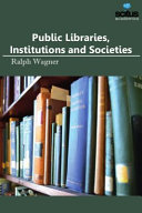 Public Libraries  Institutions and Societies Book