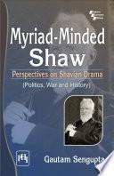 MYRIAD MINDED SHAW   PERSPECTIVES ON SHAVIAN DRAMA