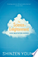 The Science of Enlightenment  : How Meditation Works