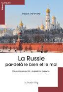La Russie par-delà le bien et le mal