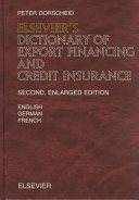 Elsevier s Dictionary of Export Financing and Credit Insurance in English  German  and French