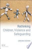 Rethinking Children Violence And Safeguarding
