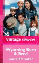 Wyoming Born and Bred  Mills   Boon Vintage Cherish
