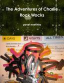 The Adventures of Charlie Rock Wocks