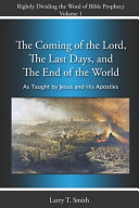 The Coming of the Lord  The Last Days and The End of the World