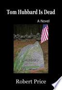 Tom Hubbard Is Dead