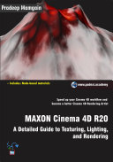 MAXON Cinema 4D R20  A Detailed Guide to Texturing  Lighting  and Rendering