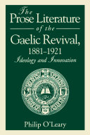 The Prose Literature of the Gaelic Revival  1881   1921
