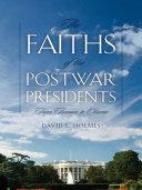 The Faiths of the Postwar Presidents
