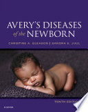 """Avery's Diseases of the Newborn E-Book"" by Christine A. Gleason, Sandra E Juul"