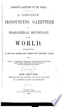 Lippincott s Gazetteer of the World
