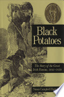 """Black Potatoes: The Story of the Great Irish Famine, 1845-1850"" by Susan Campbell Bartoletti"