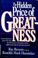 The Hidden Price Of Greatness Book PDF