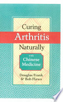 Curing Arthritis Naturally with Chinese Medicine Book