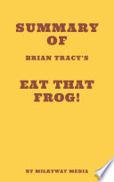 Summary Of Brian Tracy S Eat That Frog  PDF