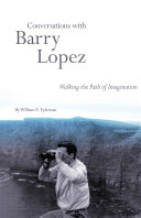 Conversations with Barry Lopez