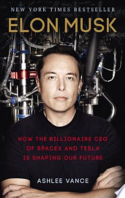 Book cover of 'Elon Musk' by Ashlee Vance