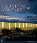 Nash Editions: Photography and the Art of Digital Printing