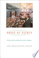 """""""House of Plenty: The Rise, Fall, and Revival of Luby's Cafeterias"""" by Carol Dawson, Carol Johnston"""