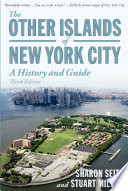 The Other Islands of New York City  A History and Guide  Third Edition