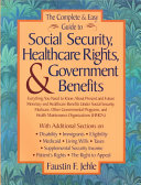 Complete and Easy Guide to Social Security  Healthcare Rights and Government Benefits