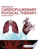 """Essentials of Cardiopulmonary Physical Therapy E-Book"" by Ellen Hillegass"
