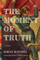 The Moment of Truth: A Novel [Pdf/ePub] eBook
