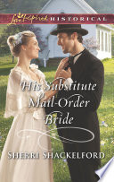 His Substitute Mail Order Bride  Mills   Boon Love Inspired Historical   Return to Cowboy Creek  Book 2