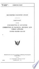 Securities Industry Study Report If The Subcommittee On Securities 260