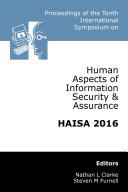 Proceedings of the Tenth International Symposium on Human Aspects of Information Security & Assurance (HAISA 2016)