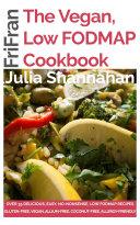 The Vegan  Low FODMAP Cookbook