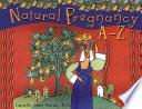 Natural Pregnancy A Z