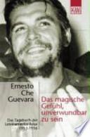 Das magische Gefühl, unverwundbar zu sein  : das Tagebuch der Lateinamerika-Reise 1953 - 1956